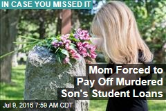 Mom Forced to Pay Off Murdered Son's Student Loans
