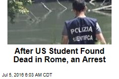 After US Student Found Dead in Rome, an Arrest