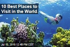 10 Best Places to Visit in the World
