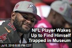 NFL Player Wakes Up to Find Himself Trapped in Museum