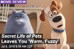 Secret Life of Pets Leaves You 'Warm, Fuzzy'