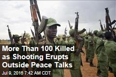 More Than 100 Killed as Shooting Erupts Outside Peace Talks