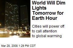 World Will Dim Lights Tomorrow for Earth Hour