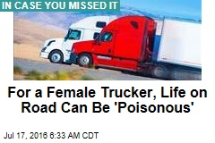 For a Female Trucker, Life on Road Can Be 'Poisonous'
