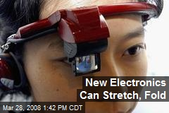 New Electronics Can Stretch, Fold