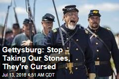 Gettysburg: Stop Taking Our Stones, They're Cursed