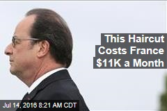 This Haircut Costs France $11K a Month