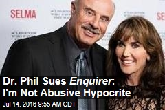 Dr. Phil Sues Enquirer : I'm Not Abusive Hypocrite