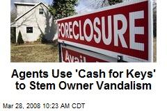 Agents Use 'Cash for Keys' to Stem Owner Vandalism