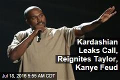 Leaked Call Reignites Taylor, Kanye Feud