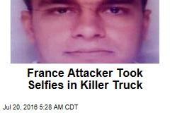 France Attacker Took Selfies in Killer Truck