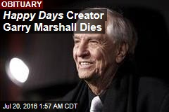 Happy Days Creator Garry Marshall Dies
