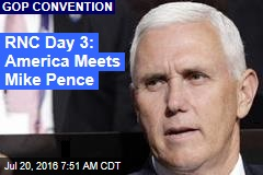 RNC Day 3: America Meets Mike Pence