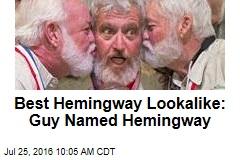 Best Hemingway Lookalike: Guy Named Hemingway