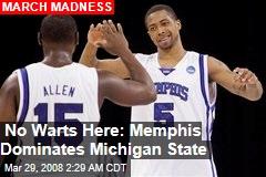 No Warts Here: Memphis Dominates Michigan State