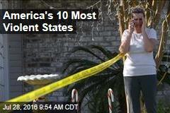 America's 10 Most Violent States