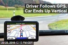 Driver Follows GPS, Car Ends Up Vertical