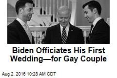 Biden Officiates His First Wedding—for Gay Couple