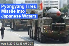 Pyongyang Fires Missile Into Japanese Waters