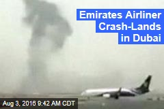 Emirates Airliner Crash Lands in Dubai