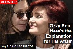 Ozzy Rep: Here's the Explanation for His Affair