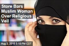 Store Bars Muslim Woman Over Religious Veil