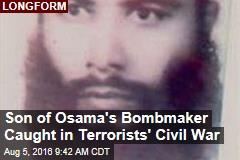 Son of Osama's Bombmaker Caught in Terrorists' Civil War