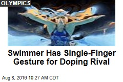 Swimmer Has Single-Finger Gesture for Doping Rival