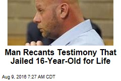 Man Recants Testimony That Jailed 16-Year-Old for Life