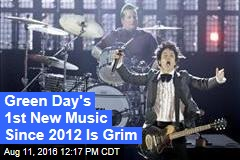 Green Day's 1st New Music Since 2012 Is Grim