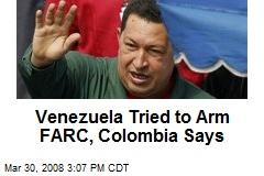 Venezuela Tried to Arm FARC, Colombia Says