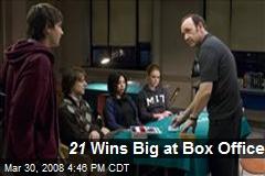 21 Wins Big at Box Office