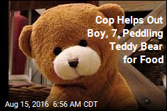 Cop Helps Out Boy, 7, Peddling Teddy Bear for Food