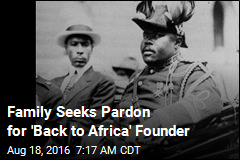 Family Seeks Pardon for 'Back to Africa' Founder