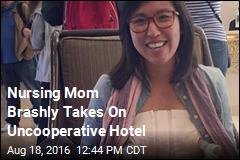 Nursing Mom Takes on Hotel, Pumps in Lobby