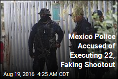 Mexico Police Accused of Executing 22, Faking Shootout