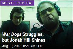 War Dogs Struggles, but Jonah Hill Shines