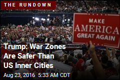 Trump: War Zones Are Safer Than US Inner Cities