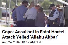 Cops: Assailant in Fatal Hostel Attack Yelled 'Allahu Akbar'
