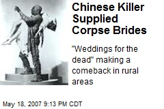 Chinese Killer Supplied Corpse Brides