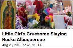Gruesome Murder of Girl, 10, Rocks Albuquerque