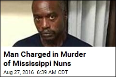 Man Charged in Murder of Mississippi Nuns