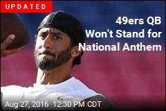 49ers QB Won't Stand for National Anthem