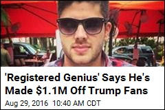 'Registered Genius' Says He's Made $1.1M Off Trump Fans