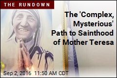 The 'Complex, Mysterious' Path to Sainthood of Mother Teresa