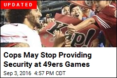 Cops May Stop Working 49ers Games Over Kaepernick