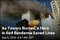 As Towers Burned, a Hero in Red Bandanna Saved Lives