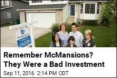 Remember McMansions? They Were a Bad Investment