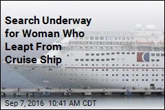 Search Underway for Woman Who Leapt From Cruise Ship