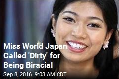 Miss World Japan Called 'Dirty' for Being Biracial
